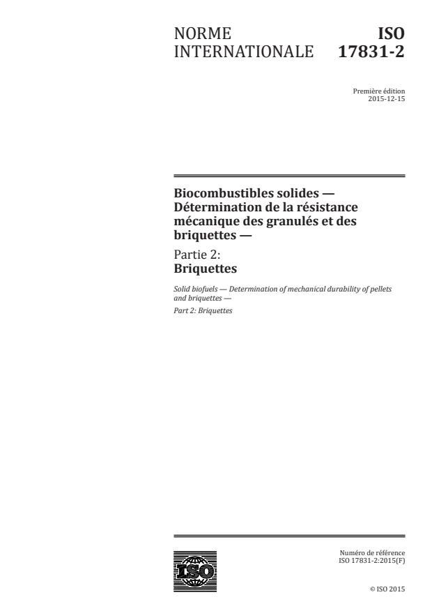 ISO 17831-2:2015 - Biocombustibles solides -- Détermination de la résistance mécanique des granulés et des briquettes