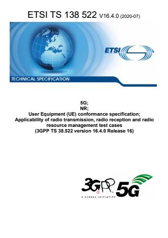 ETSI TS 138 522 V16.4.0 (2020-07) - 5G; NR; User Equipment (UE) conformance specification; Applicability of radio transmission, radio reception and radio resource management test cases (3GPP TS 38.522 version 16.4.0 Release 16)