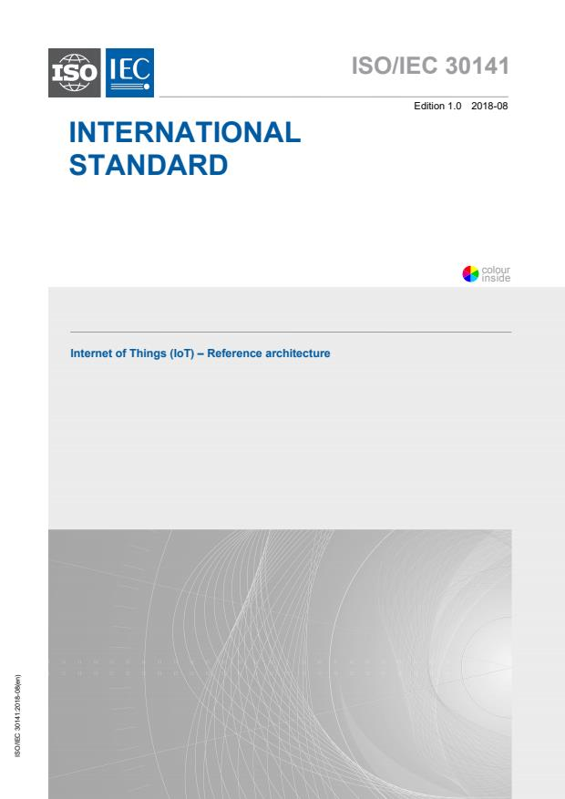 ISO/IEC 30141:2018 - Internet of Things (IoT) -- Reference Architecture