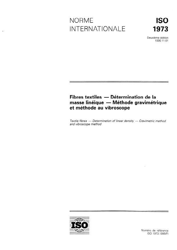 ISO 1973:1995 - Fibres textiles -- Détermination de la masse linéique -- Méthode gravimétrique et méthode au vibroscope
