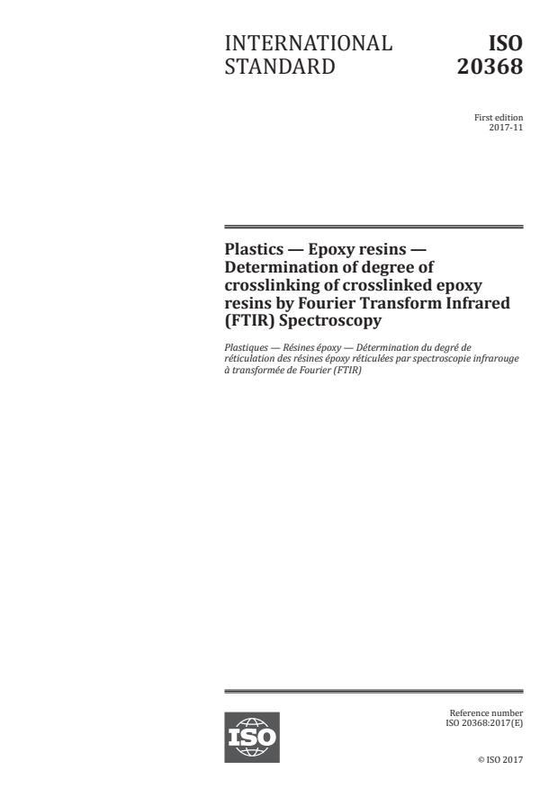 ISO 20368:2017 - Plastics -- Epoxy resins -- Determination of degree of crosslinking of crosslinked epoxy resins by Fourier Transform Infrared (FTIR) Spectroscopy