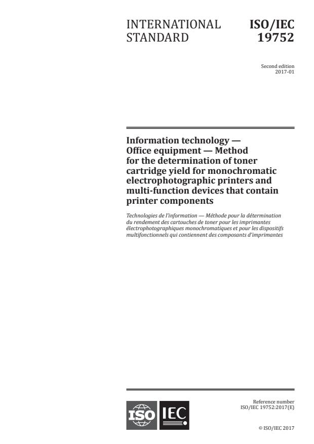 ISO/IEC 19752:2017 - Information technology -- Office equipment -- Method for the determination of toner cartridge yield for monochromatic electrophotographic printers and multi-function devices that contain printer components