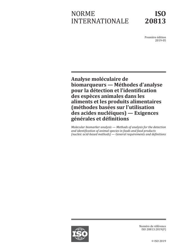 ISO 20813:2019 - Analyse moléculaire de biomarqueurs -- Méthodes d'analyse pour la détection et l'identification des especes animales dans les aliments et les produits alimentaires (méthodes basées sur l'utilisation des acides nucléiques) -- Exigences générales et définitions