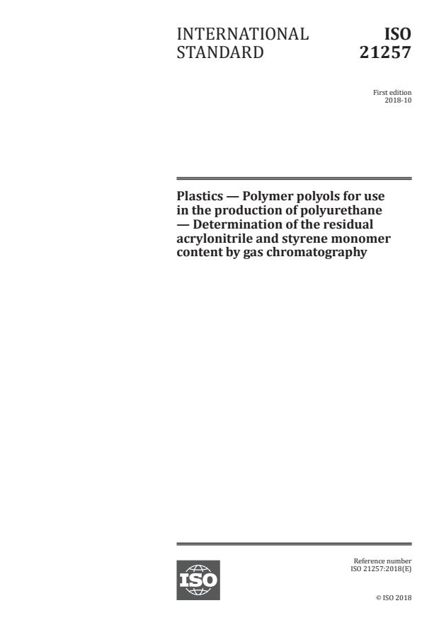 ISO 21257:2018 - Plastics -- Polymer polyols for use in the production of polyurethane -- Determination of the residual acrylonitrile and styrene monomer content by gas chromatography