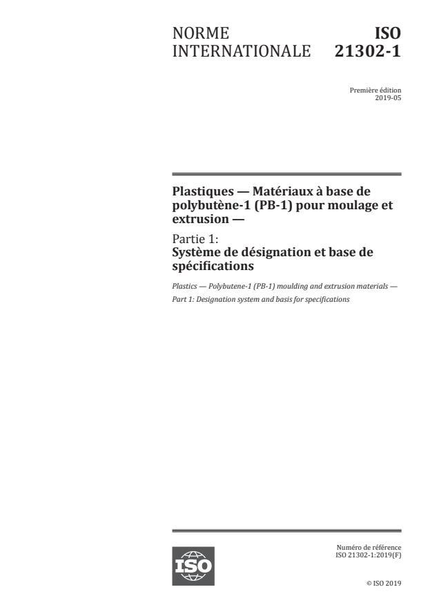 ISO 21302-1:2019 - Plastiques -- Matériaux a base de polybutene-1 (PB-1) pour moulage et extrusion