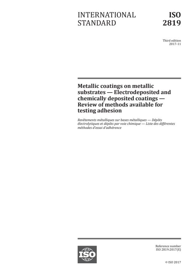 ISO 2819:2017 - Metallic coatings on metallic substrates -- Electrodeposited and chemically deposited coatings -- Review of methods available for testing adhesion