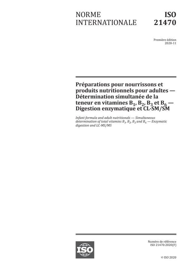 ISO 21470:2020 - Préparations pour nourrissons et produits nutritionnels pour adultes -- Détermination simultanée de la teneur en vitamines B1, B2, B3 et B6 -- Digestion enzymatique et CL-SM/SM