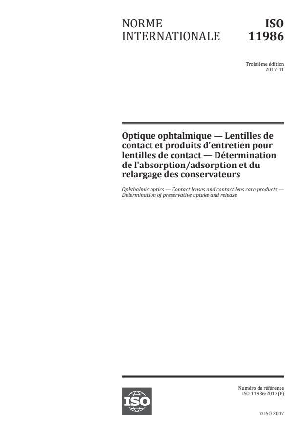 ISO 11986:2017 - Optique ophtalmique -- Lentilles de contact et produits d'entretien pour lentilles de contact -- Détermination de l'absorption/adsorption et du relargage des conservateurs