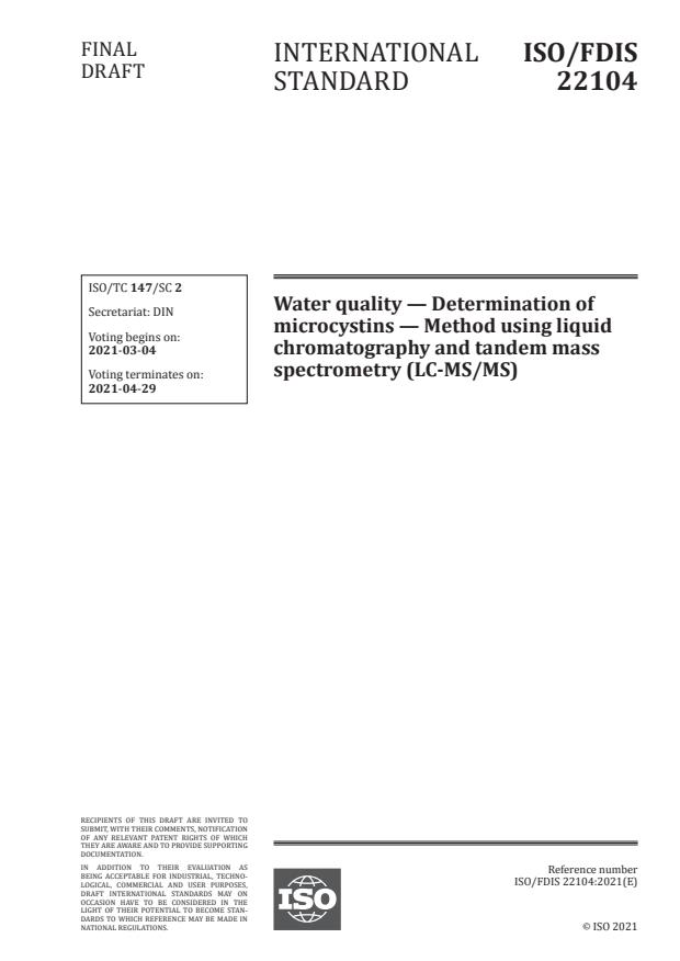 ISO/FDIS 22104:Version 06-mar-2021 - Water quality -- Determination of microcystins -- Method using liquid chromatography and tandem mass spectrometry (LC-MS/MS)