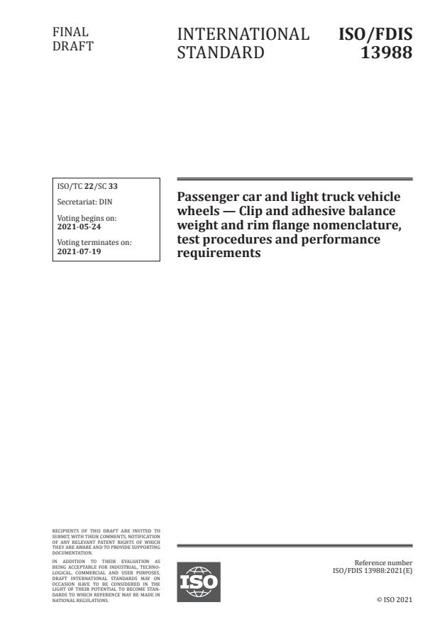 ISO/FDIS 13988:Version 15-maj-2021 - Passenger car and light truck vehicle wheels -- Clip and adhesive balance weight and rim flange nomenclature, test procedures and performance requirements