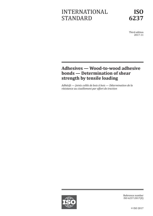 ISO 6237:2017 - Adhesives -- Wood-to-wood adhesive bonds -- Determination of shear strength by tensile loading