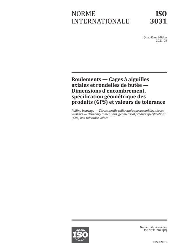 ISO 3031:2021 - Roulements -- Cages à aiguilles axiales et rondelles de butée -- Dimensions d'encombrement, spécification géométrique des produits (GPS) et valeurs de tolérance
