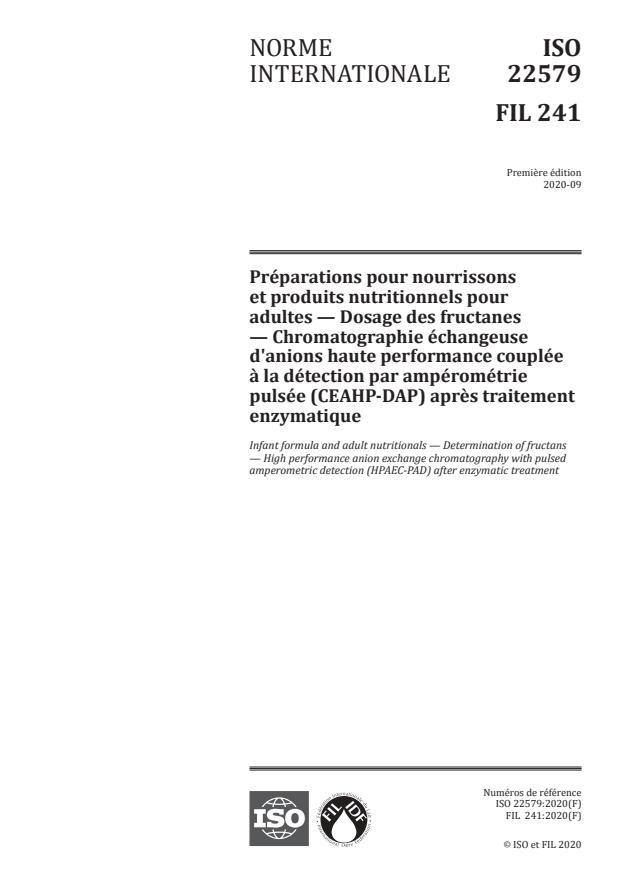 ISO 22579:2020 - Préparations pour nourrissons et produits nutritionnels pour adultes -- Dosage des fructanes -- Chromatographie échangeuse d'anions haute performance couplée à la détection par ampérométrie pulsée (CEAHP-DAP) après traitement enzymatique