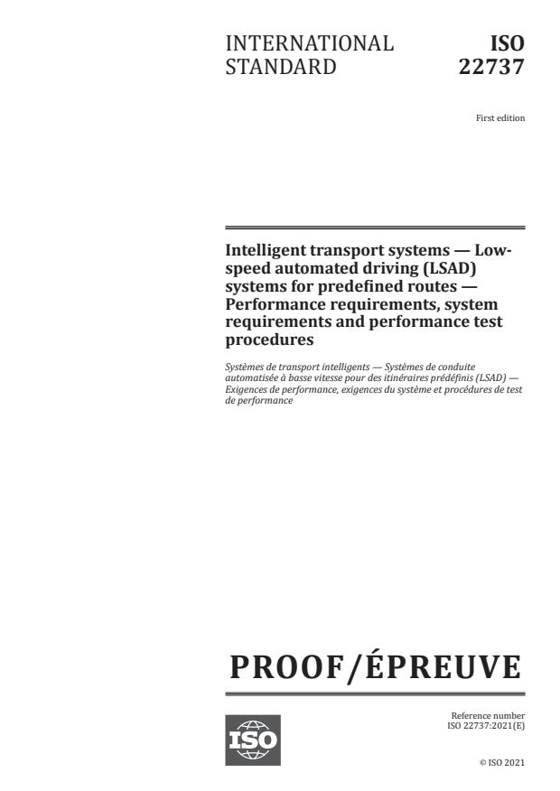 ISO/PRF 22737:Version 15-maj-2021 - Intelligent transport systems -- Low-speed automated driving (LSAD) systems for predefined routes -- Performance requirements, system requirements and performance test procedures