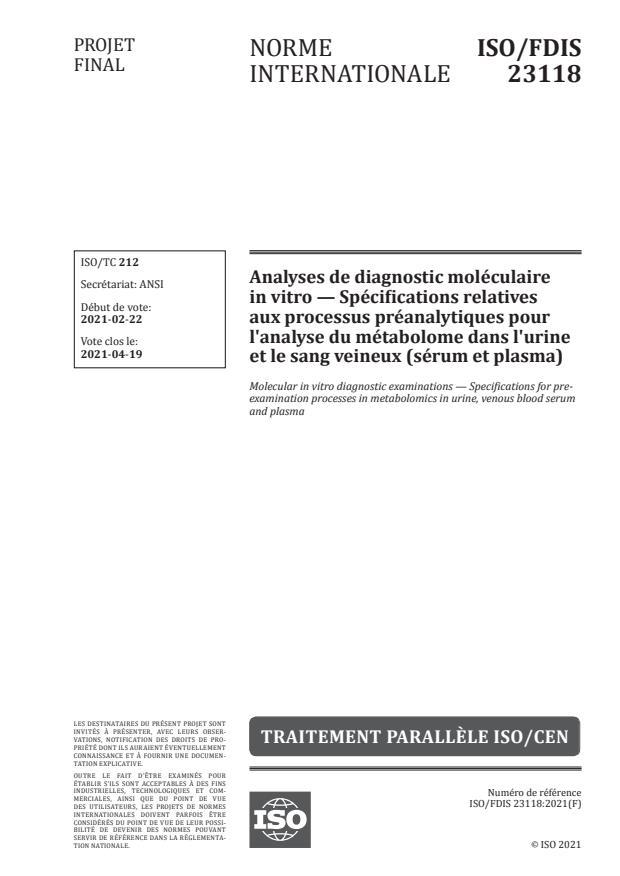 ISO/FDIS 23118:Version 18-apr-2021 - Analyses de diagnostic moléculaire in vitro -- Spécifications relatives aux processus préanalytiques pour l'analyse du métabolome dans l'urine et le sang veineux (sérum et plasma)