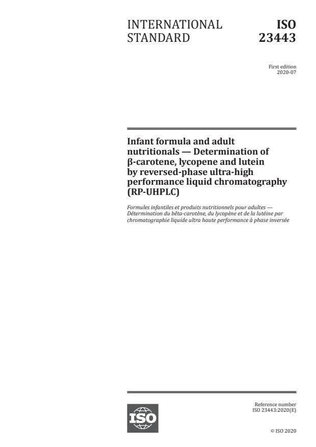 ISO 23443:2020 - Infant formula and adult nutritionals -- Determination of β-carotene, lycopene and lutein by reversed-phase ultra-high performance liquid chromatography (RP-UHPLC)