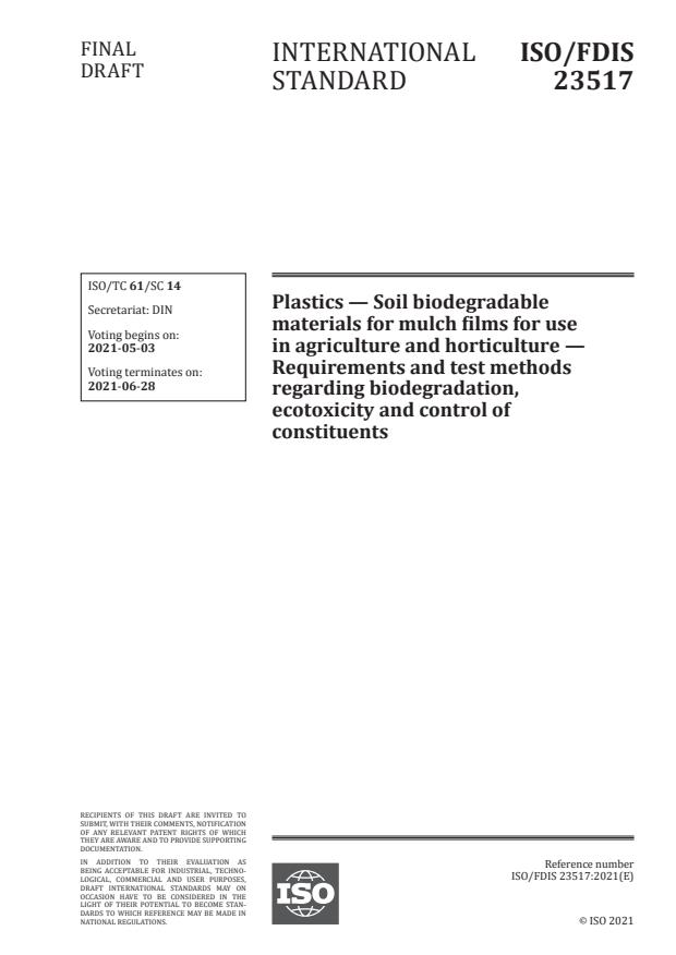 ISO/FDIS 23517 - Plastics -- Soil biodegradable materials for mulch films for use in agriculture and horticulture -- Requirements and test methods regarding biodegradation, ecotoxicity and control of constituents