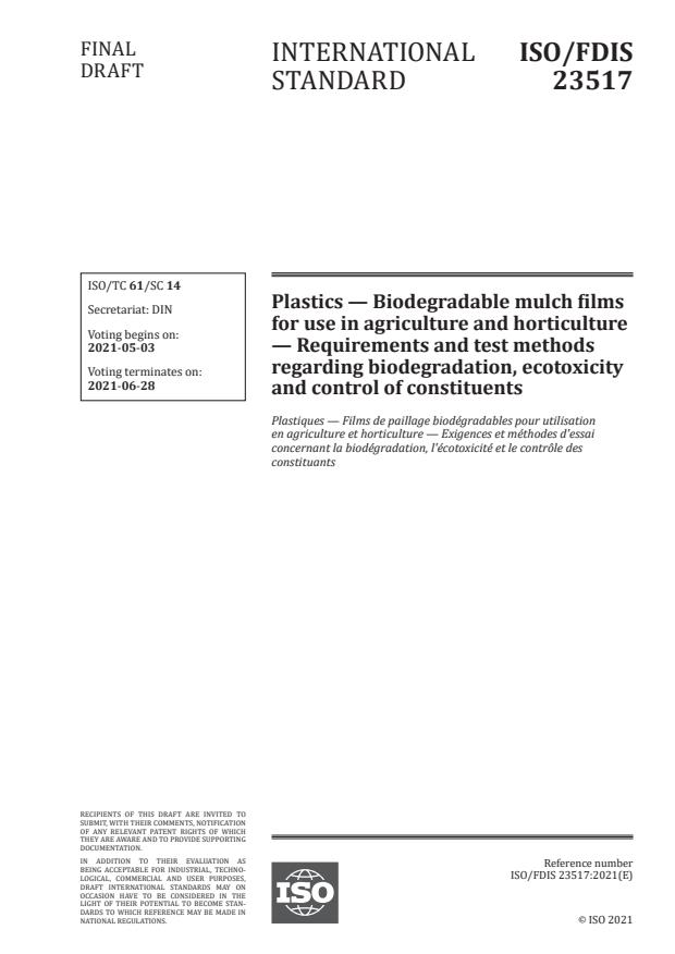 ISO/FDIS 23517:Version 18-apr-2021 - Plastics -- Soil biodegradable materials for mulch films for use in agriculture and horticulture -- Requirements and test methods regarding biodegradation, ecotoxicity and control of constituents