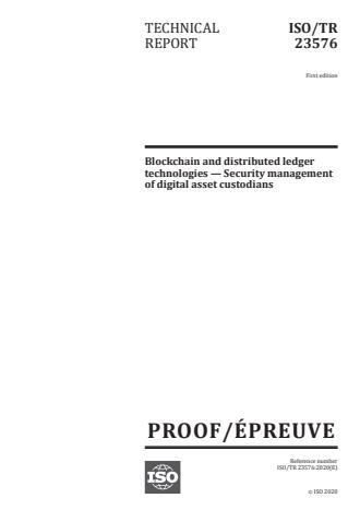 ISO/PRF TR 23576:Version 28-okt-2020 - Blockchain and distributed ledger technologies -- Security management of digital asset custodians