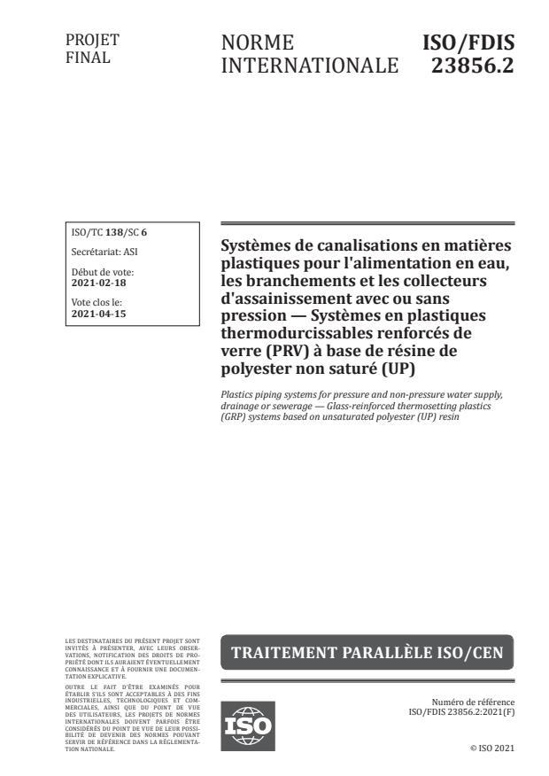 ISO/FDIS 23856.2:Version 13-mar-2021 - Systemes de canalisations en matieres plastiques pour l'alimentation en eau, les branchements et les collecteurs d'assainissement avec ou sans pression -- Systemes en plastiques thermodurcissables renforcés de verre (PRV) a base de résine de polyester non saturé (UP)