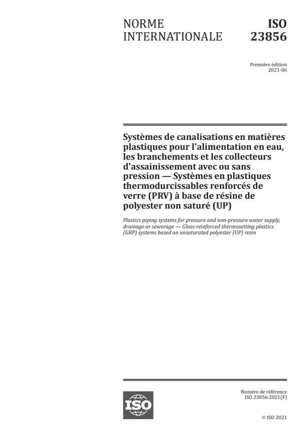 ISO 23856:2021 - Systèmes de canalisations en matières plastiques pour l'alimentation en eau, les branchements et les collecteurs d'assainissement avec ou sans pression -- Systèmes en plastiques thermodurcissables renforcés de verre (PRV) à base de résine de polyester non saturé (UP)