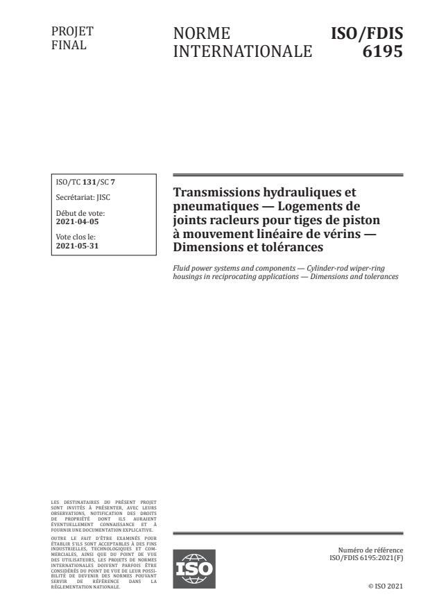 ISO/FDIS 6195:Version 18-apr-2021 - Transmissions hydrauliques et pneumatiques -- Logements de joints racleurs pour tiges de piston a mouvement linéaire de vérins -- Dimensions et tolérances