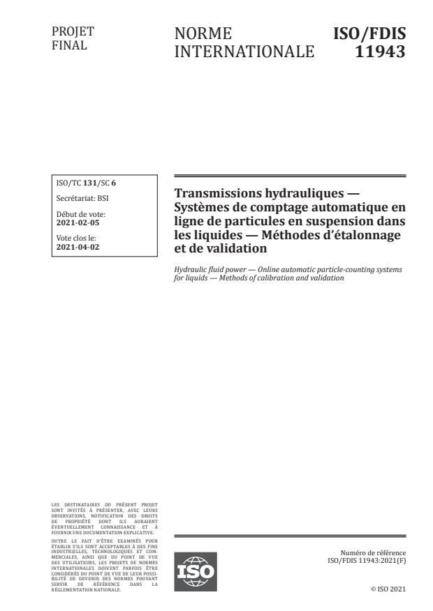 ISO/FDIS 11943:Version 06-mar-2021 - Transmissions hydrauliques -- Systemes de comptage automatique en ligne de particules en suspension dans les liquides -- Méthodes d'étalonnage et de validation
