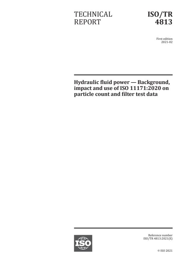 ISO/TR 4813:2021 - Hydraulic fluid power -- Background, impact and use of ISO 11171:2020 on particle count and filter test data