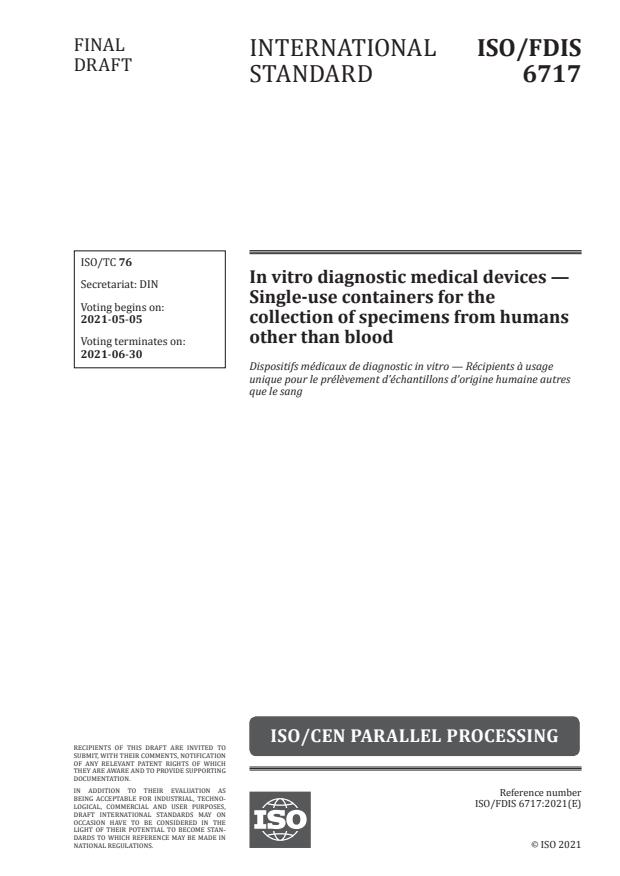 ISO/FDIS 6717:Version 01-maj-2021 - In vitro diagnostic medical devices -- Single-use containers for the collection of specimens from humans other than blood