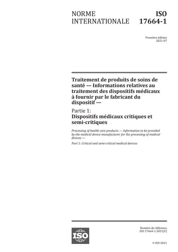 ISO 17664-1:2021 - Traitement de produits de soins de santé -- Informations relatives au traitement des dispositifs médicaux à fournir par le fabricant du dispositif