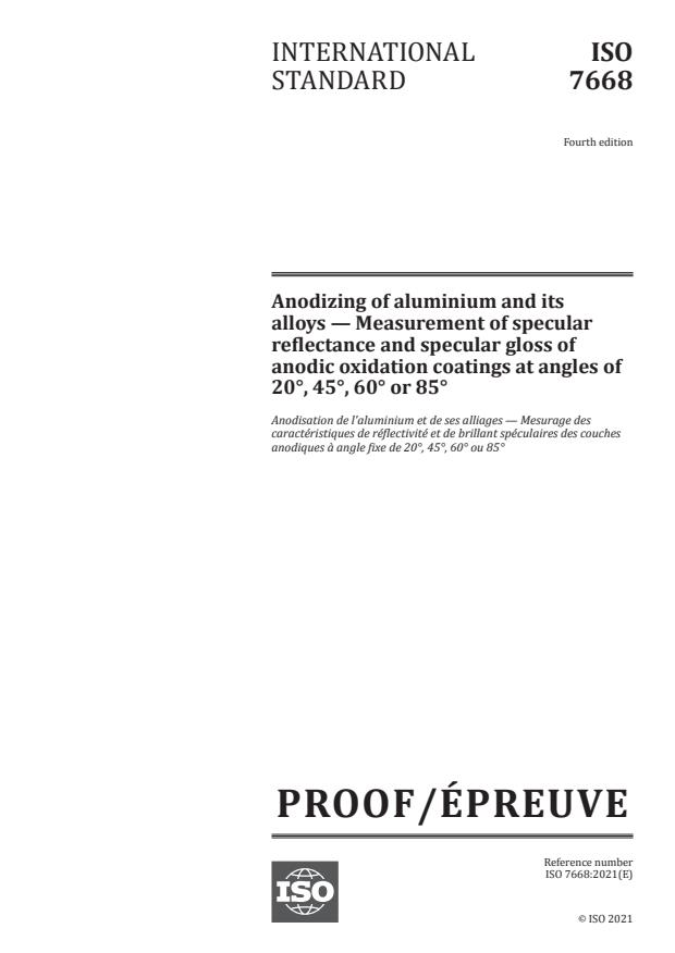 ISO/PRF 7668:Version 26-jun-2021 - Anodizing of aluminium and its alloys -- Measurement of specular reflectance and specular gloss of anodic oxidation coatings at angles of 20°, 45°, 60° or 85°