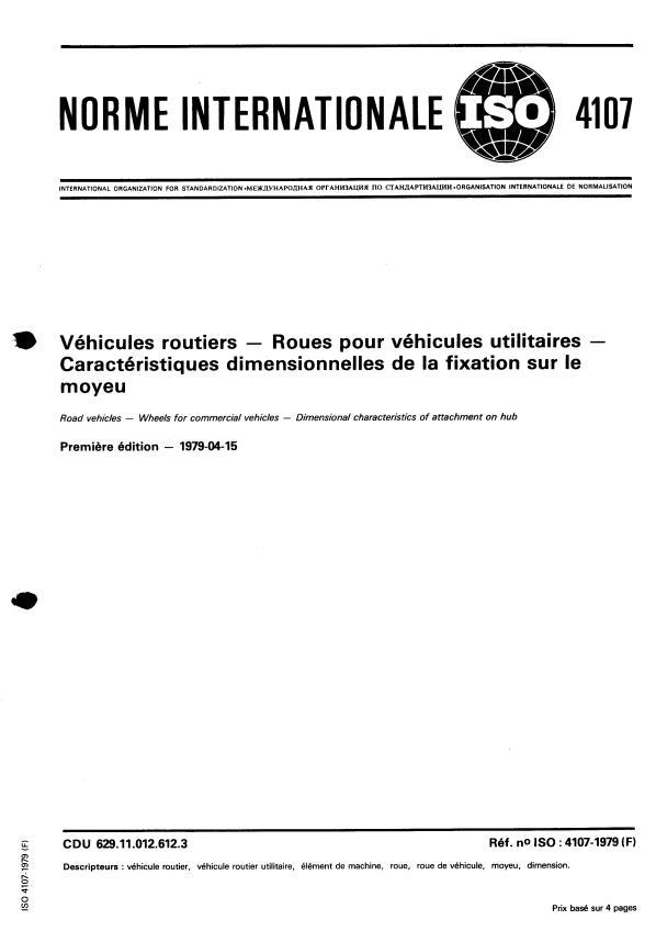 ISO 4107:1979 - Véhicules routiers -- Roues pour véhicules utilitaires -- Caractéristiques dimensionnelles de la fixation sur le moyeu